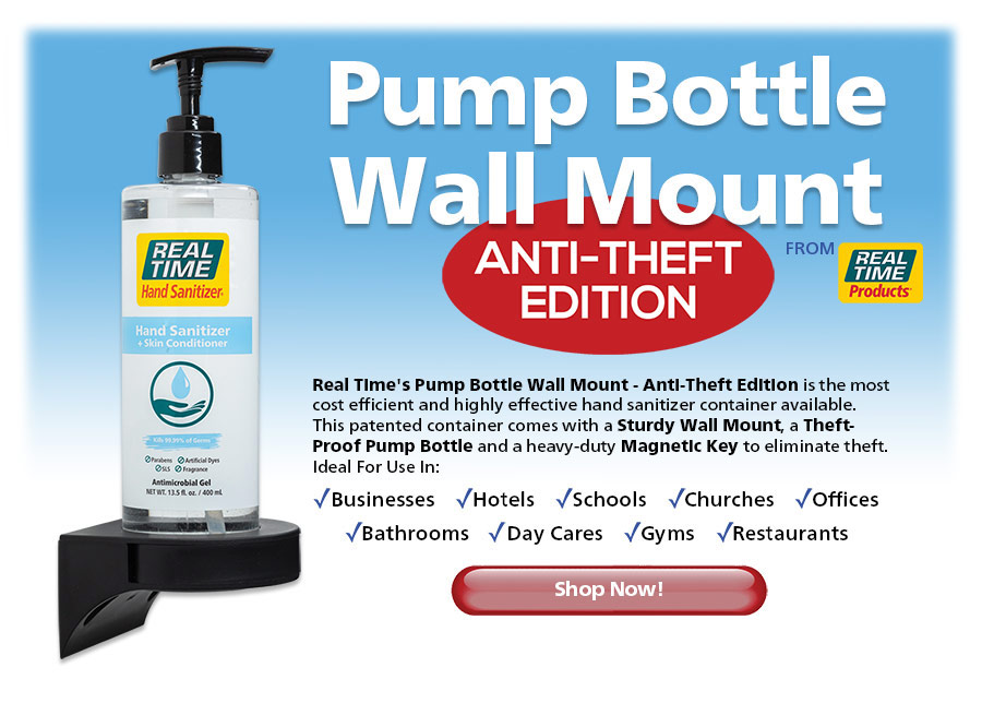 Real Time's Pump Bottle Wall Mount - Anti-Theft Edition is the most cost efficient and highly effective hand sanitizer container available.  This patented container comes with a Sturdy Wall Mount, a Theft- Proof Pump Bottle and a heavy-duty Magnetic Key to eliminate theft....Shop Now