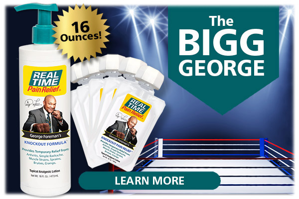 Introducing the newest size to Real Time's line of George Foreman's Pain Relief Formulas™, the limited production 16oz pump bottle of George Foreman's KNOCKOUT Formula™...Click Here