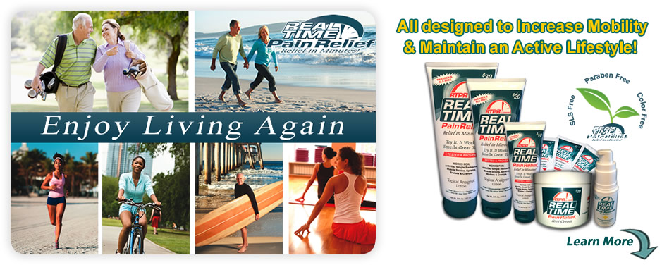 Real Time Pain Relief is designed to Increase Mobilityand Maintain an Active Lifestyle!