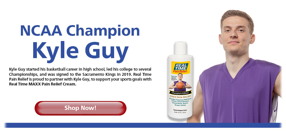 NCAA Champion Kyle Guy - Kyle Guy started his basketball career in high school, led his college to several Championships, and was signed to the Sacramento Kings in 2019. <span class='notranslate'>Real Time Pain Relief</span> is proud to partner with Kyle Guy, to support your sports goals with Real Time MAXX Pain Relief Cream. Shop Now!