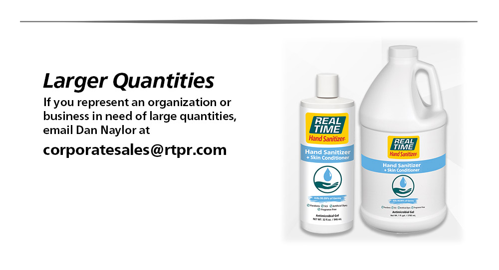 If you represent an organization or business that is needing larger quantities, email Dan@rtpr.com