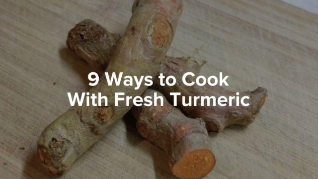 9 Ideas to Add Fresh Turmeric to Your Meals
