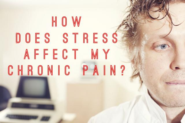 how-does-stress-affect-chronic-pain