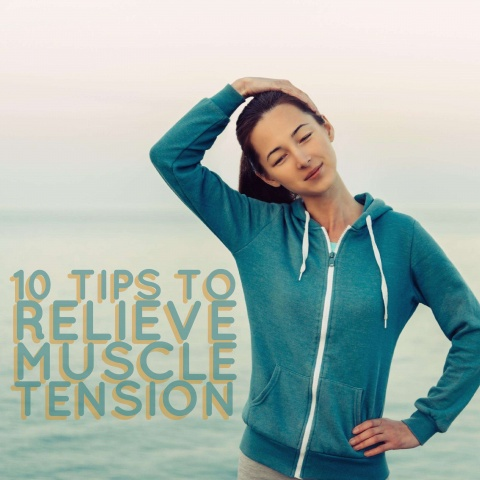 10 Tips to Relieve Muscle Tension