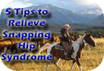 5 Tips to Relieve Snapping Hip Syndrome