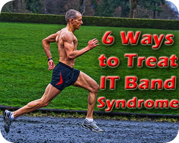 24ba1493ae 6 Ways to Treat IT Band Syndrome | Real Time Pain Relief