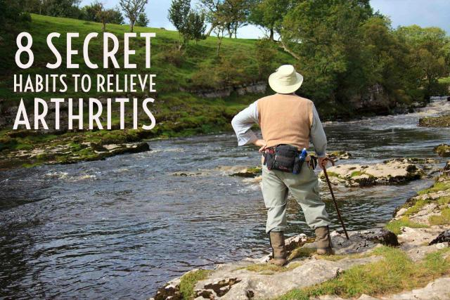 8 Secret Habits to Relieve Arthritis