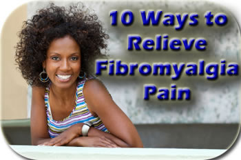 10 ways to relieve fibromyalgia pain