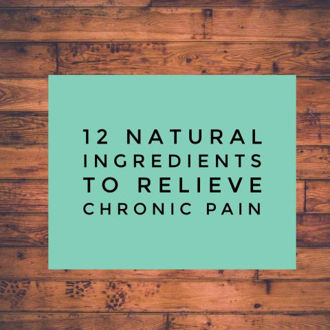 12-Natural-ingredients-to-relieve-chronic-pain