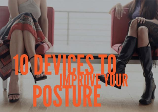 10 Devices to Improve Your Posture