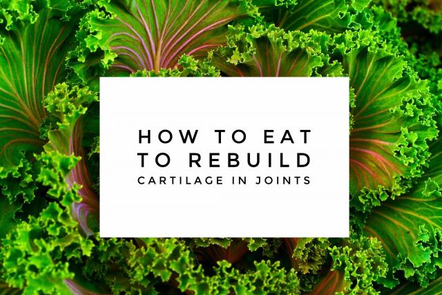 how-to-eat-to-rebuild-cartilage-in-joints
