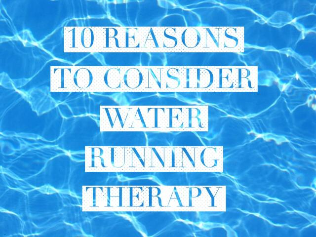 10 Reasons to Consider Water Running Therapy