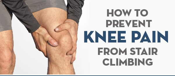how to prevent knee pain when climbing stairs