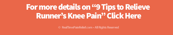 For further details on how you can reduce pain from runner's knee click here.