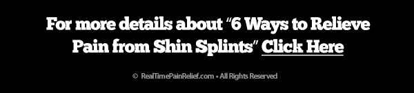 For more details on how you can relieve pain from shin splits click here.
