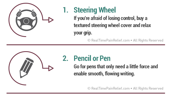 Grip the steering wheel and pencils looser to reduce pain from carpal tunnel syndrome.