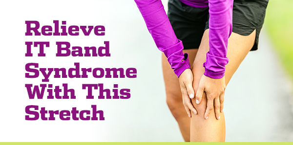 best stretch to relieve IT band syndrome
